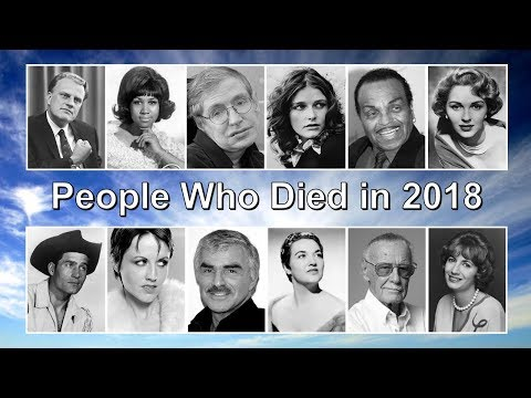 People Who Died In 2018 | A Simple Tribute