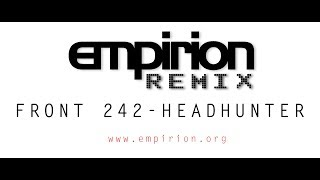 Front 242 - Headhunter - empirion remix