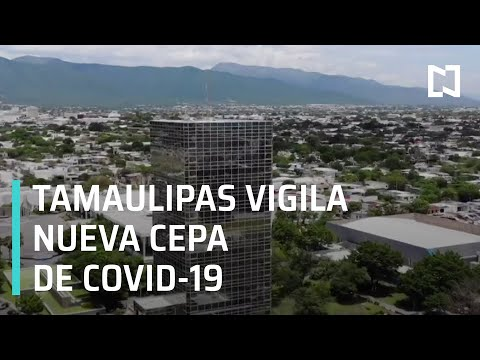 Tamaulipas vigila aeropuertos y puertos tras nueva cepa de COVID-19 del Reino Unido