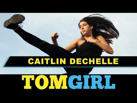 Wonder Woman Stunt Woman Caitlin Dechelle - TomGirl Episode 5