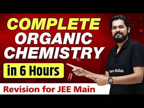 Complete ORGANIC CHEMISTRY in 6 Hours - Best Revision Lecture for JEE Main 🔥