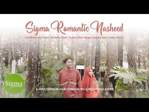 SIGMA ROMANTIC NASHEED - ( Istikharah Cinta, Melukis Hati, Sejuta Doa, Kupu-kupu Cinta, Nada Jiwa )