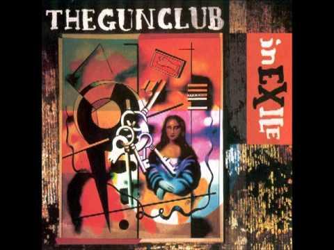 THE GUN CLUB - IN EXILE [FULL ALBUM] 1992