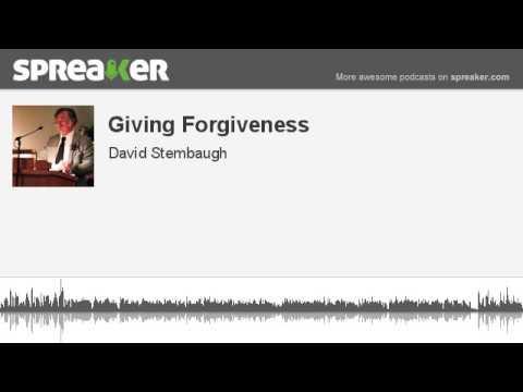 Giving Forgiveness (made with Spreaker)