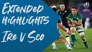 Extended Highlights: Ireland v Scotland - Rugby World Cup 2019