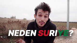 Hedef Suriye: İşte bu yüzden gidiyoruz