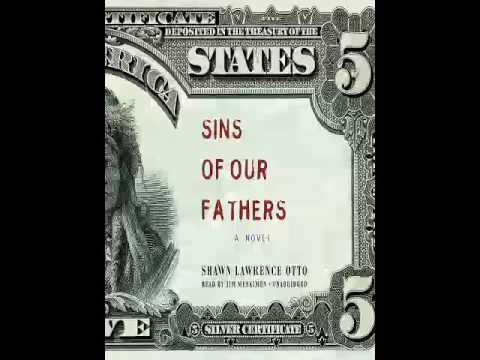 Shawn Lawrence Otto   Sins of Our Fathers   Audiobook
