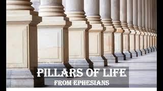 Pillars of Life Ephesians 1:3 Blessed