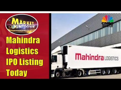 Mahindra Logistics IPO to Get Listed Today | Market Countdow