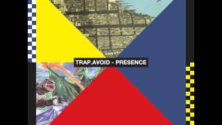 Trap.Avoid - Prescence (Nick Chacona remix) [vinyl edit]