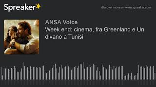 Week end: cinema, fra Greenland e Un divano a Tunisi