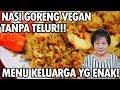 Resep : Nasi Goreng Vegan Tanpa Telur Hot!!!