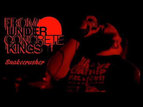 From Under Concrete Kings - Snakecrusher (Official Video)