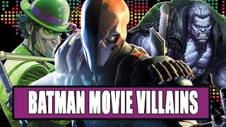 7 villains we'd like to see in the batman movie