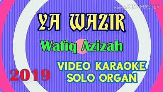 YA WAZIR Wafiq Azizah video karaoke solo organ cover by Bang Toyib