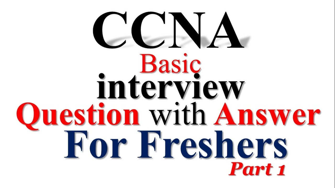 CCNA FRESHER BASIC INTERVIEW QUESTIONS WITH ANSWER || Part 1