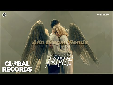 Carla's Dreams - Aripile | Alin Dragan Remix
