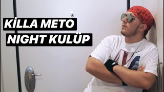 KİLLA METO - NIGHT KULÜP (Official Video)