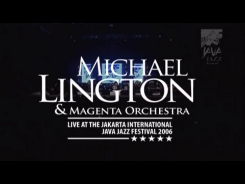 Michael Lington & Magenta Orchestra A Song For You  at Java Jazz Festival 2006