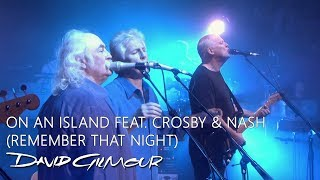 David Gilmour - On An Island feat. Crosby & Nash (Remember That Night)