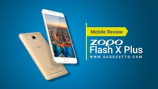 Zopo Flash X Plus Review | Mobile Review | Suggestto.com