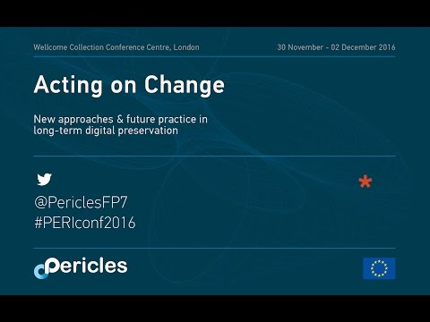 PERICLES Acting on Change: Day1 Welcome and Keynote by Kara Van Malssen