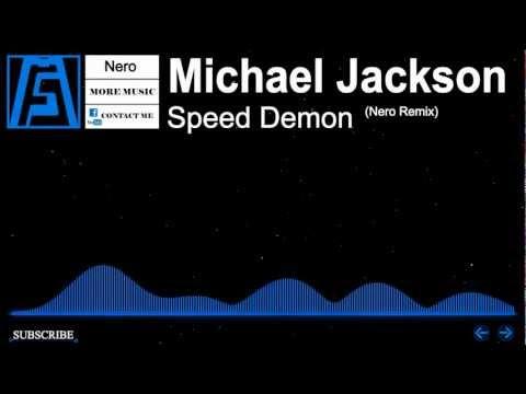 [Dubstep] - Michael Jackson - Speed Demon (Nero Remix)