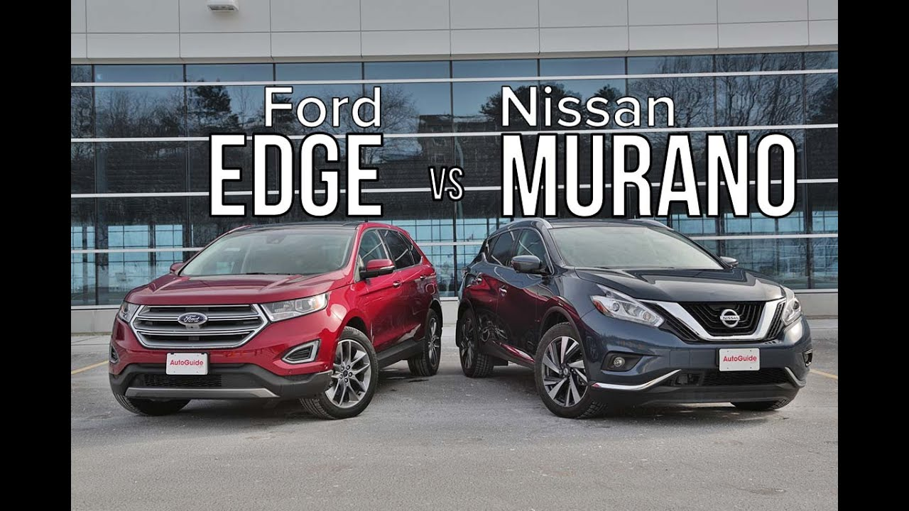 2016 Ford Edge vs 2016 Nissan Murano - YouTube