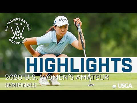 2020 U.S. Women's Amateur Highlights: Semifinals