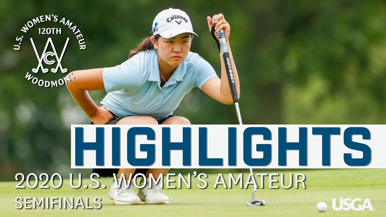 2020 U.S. Women's Amateur Highlights: Semifinals
