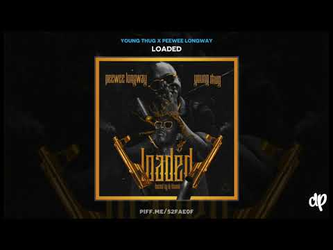 Young Thug x Peewee Longway - Loaded (FULL MIXTAPE)