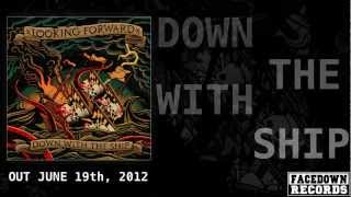 "Looking Forward ""Down With The Ship"" Lyric Video"