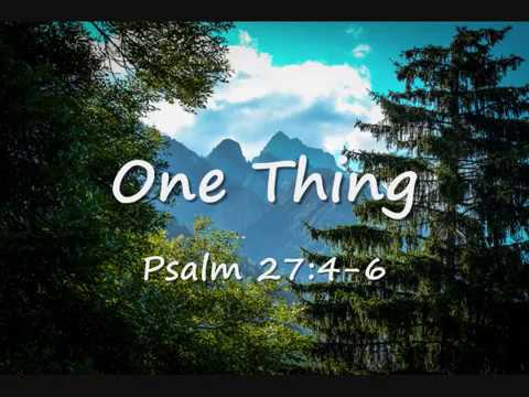 One Thing (Psalm 27:4-6) - YouTube