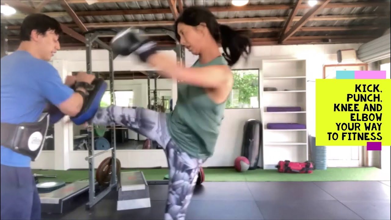 kick punch elbow and knee your way to fitness!