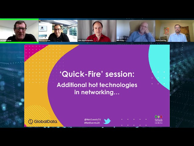 'Quick-Fire' session: Additional Hot Technologies in Networking……