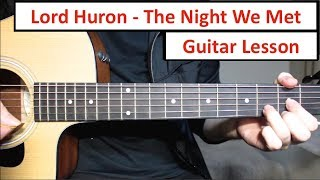 Lord Huron - The Night We Met | Guitar Lesson (Tutorial) How to play Chords