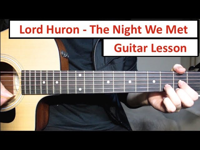 lord-huron-the-night-we-met-guitar-lesson-tutorial-how-to-play-chords-letsplayguitar