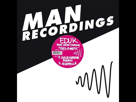 Edu K - Sex-O-Matic (feat. Deize Tigrona) (Man Recordings) [Full Album]