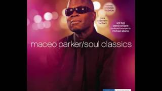Maceo Parker - Soul Classics [LIVE] One In A Million You/I Wish