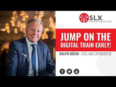 """Jump on the digital train early!"" - Ralph Büchi"
