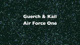Guerch & Kail - Air Force One (Original Mix)