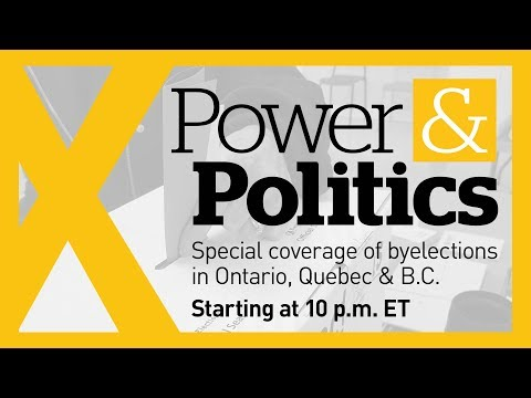 LIVE Power & Politics special: B.C., Quebec & Ontario byelections