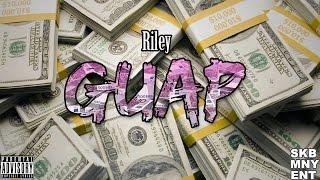 Riley - Guap (Videoclip)