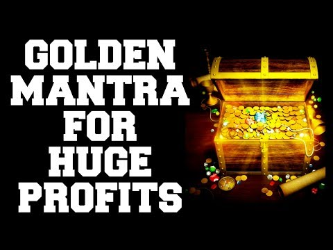 SWARNA MANTRA / GOLDEN MANTRA FOR HUGE PROFITS IN WEALTH & HEALTH : VERY POWERFUL !