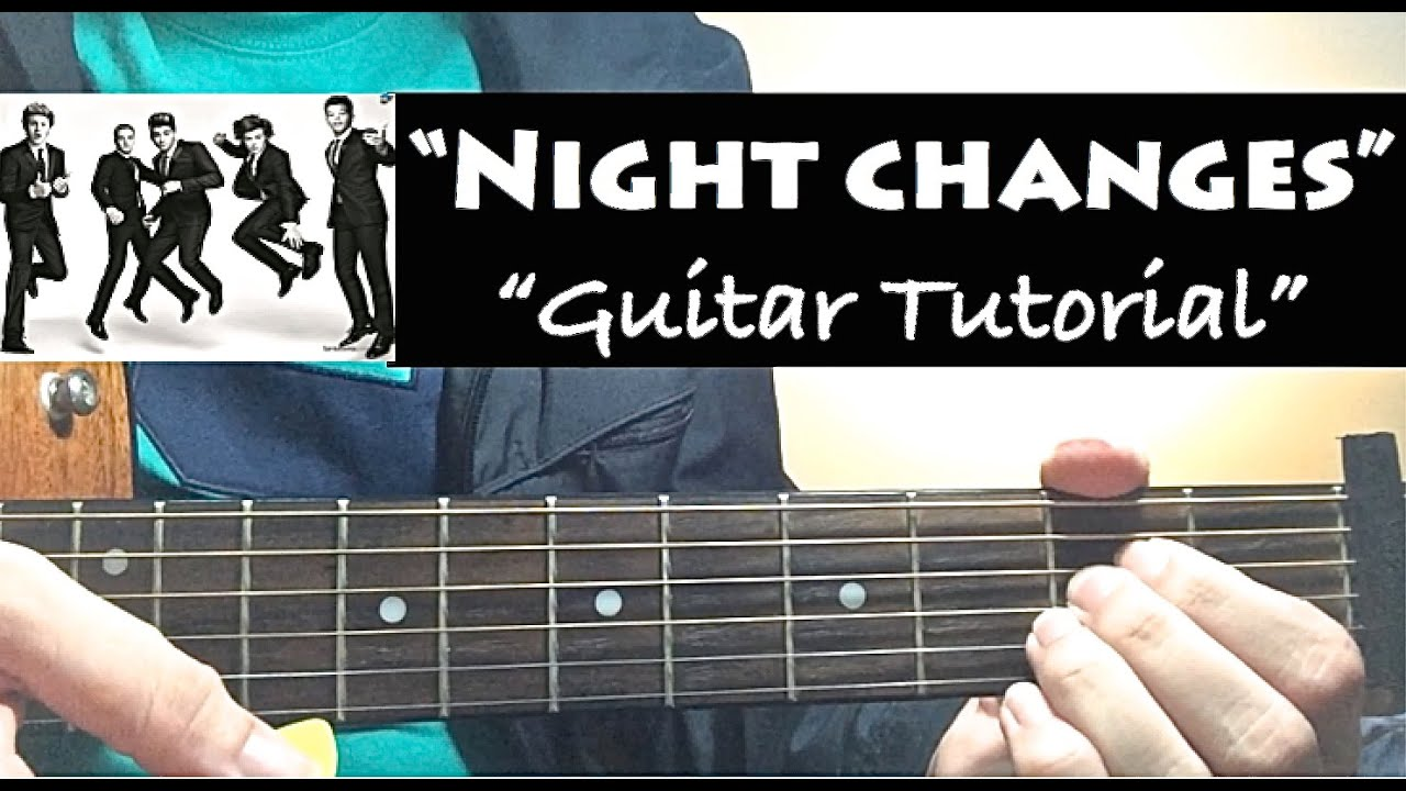 u0026quot;NIGHT CHANGESu0026quot; - One Direction Guitar Tutorial (Lesson) with Chords - YouTube