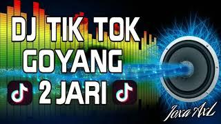 DJ TIK TOK GoYanG 2 JaRi PALING EnAK SeDuNia