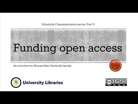 Open Access:  Who funds open access publishing?