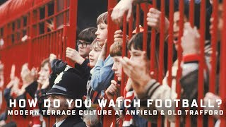 How Do You Watch Football? Modern Football Culture At Liverpool & Manchester United | The Warm Down