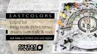EastColors, Traffic & Noel - Dreams