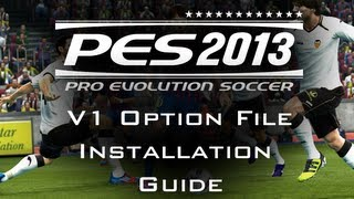 PES 2013 Most Indepth Option File Installation Guide - (Newer Version Out Now)